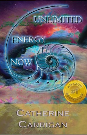 Unlimited Energy Now by Catherine Carrigan