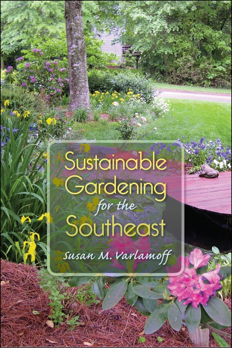 Sustainable Gardening for the Southeast by Susan M. Varlamoff