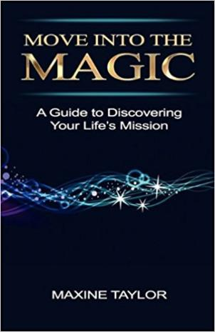Move Into the Magic by Maxine Taylor