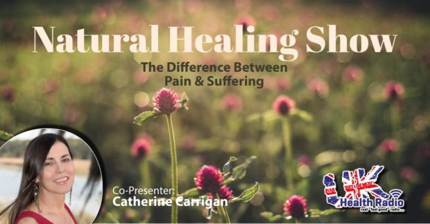 The Natural Healing Show on UK Health Radio with Co-Host Catherine Carrigan