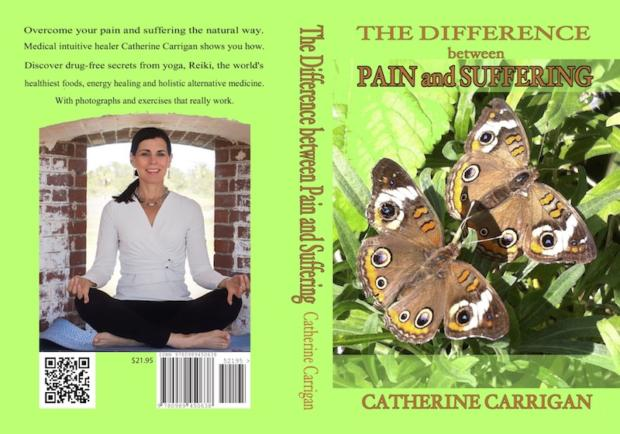 The Difference Between Pain and Suffering by Catherine Carrigan