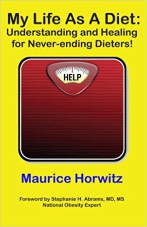 My Life As a Diet by Maurice Horwitz