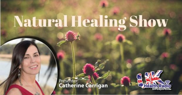 The Natural Healing Show for UK Health Radio with Host Catherine Carrigan