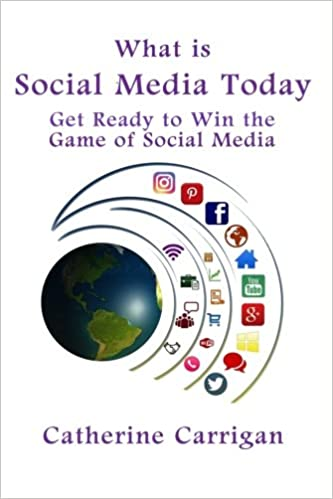 What Is Social Media Today: Get Ready to Win the Game of Social Media 1st Edition